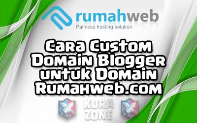 Cara Custom Domain Blogger untuk Domain Rumahweb.com