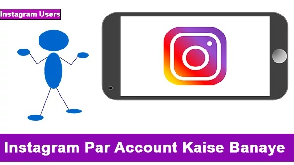 Instagram Par Account Kaise Banaye-Details Hindi Me