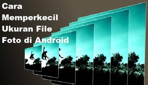 Cara Memperkecil Ukuran Foto Di Android, Bisa Bikin Pasfoto 3×4