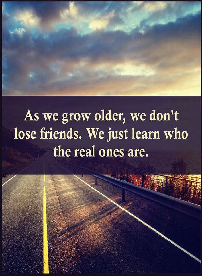 Quotes As We Grow Older We Dont Lose Friends We Just Learn Who