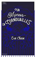 https://exulire.blogspot.fr/2018/05/un-manoir-en-cornouailles-eve-chase.html
