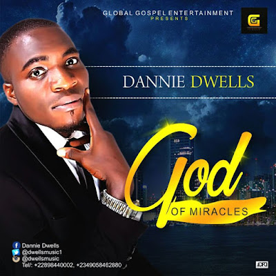Music: God Of Miracles – Dannie Dwells