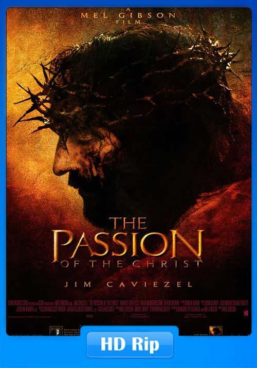 The Passion of the Christ 2004 720p BDRip Hindi Tamil Telugu Eng x264 | 480p 300MB | 100MB HEVC
