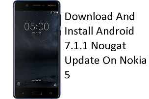Download And Install Android 7.1.1 Nougat Update On Nokia 5