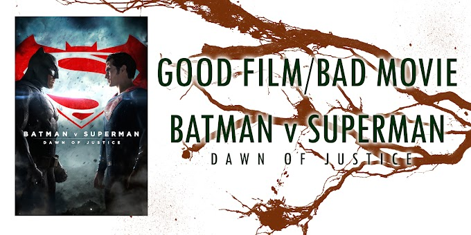 A Perspective: Batman v Superman: Dawn of Justice (Part I)