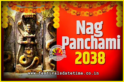 2038 Nag Panchami Pooja Date and Time, 2038 Nag Panchami Calendar