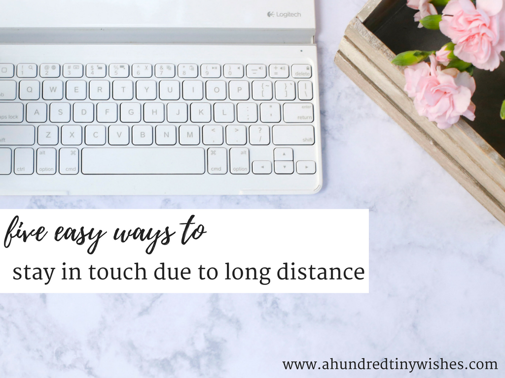 five easy ways to stay in touch due to long distance
