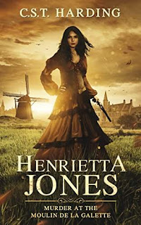 Henrietta Jones: An outrageous Lady by CST Harding