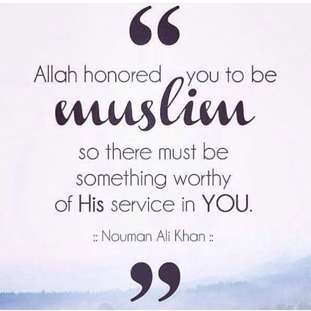 Allah honored you to be Muslim - Quotes