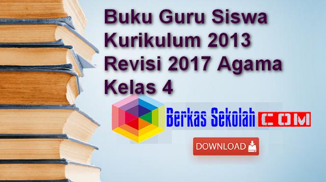 Buku Guru Siswa Kurikulum 2013 Revisi 2017 Agama Kelas 4