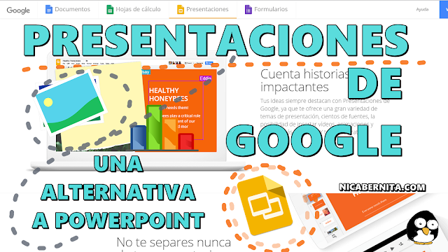 Presentaciones de Google, una alternativa a power point. Recursos y herramientas para estudiantes. Nicabernita.com