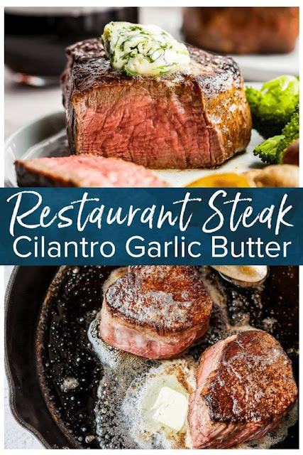 EASY RESTAURANT STEAK WITH CILANTRO GARLIC STEAK BUTTER