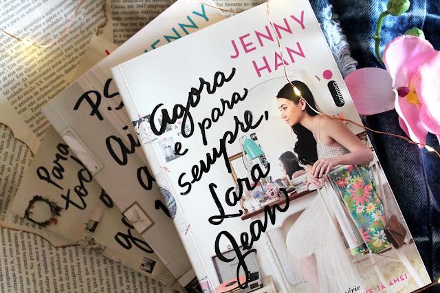 Agora e Para Sempre, Lara Jean - Para Todos os Garotos Que Já Amei #03 - Jenny Han