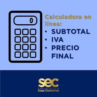 [Calculadora]: Subtotal , IVA  y Precio Final.