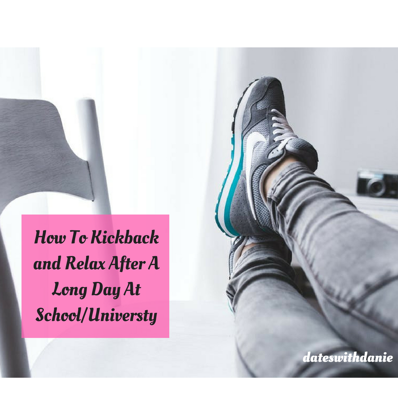 How To Kickback and Relax After A Long Day At School/University