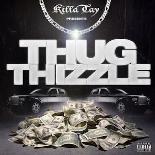 Killa Tay - Thug Thizzle (2017) - Album Download, Itunes Cover, Official Cover, Album CD Cover Art, Tracklist