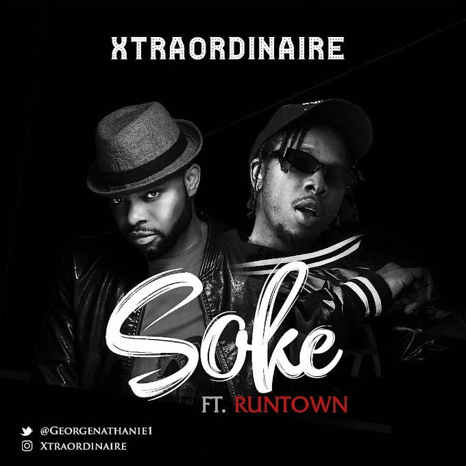 "Runtown x Xtraordinaire – ""Soke"" [Music]"