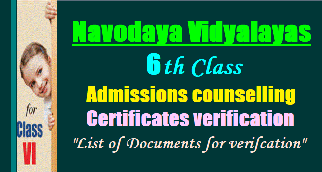 Navodaya Vidyalayas 6th Class admissions counselling, Certificates verification,list of documents