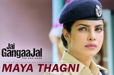 Maya Thagni - Jai Gangaajal (2016)