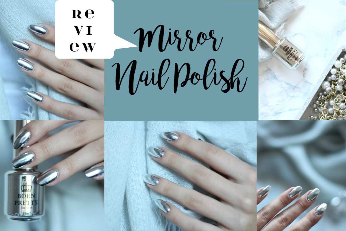 mirror nail polish, chrome nail polish, born pretty mirror polish, born pretty mirror polish review, nurbesten mirror nali polish, mirror polish born pretty
