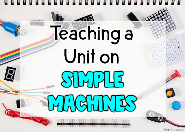 Fun and engaging simple machines unit