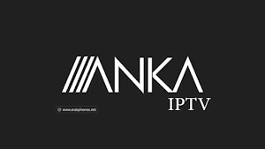تحميل وتفعيل تطبيق anka smart iptv للاندرويد مجانا