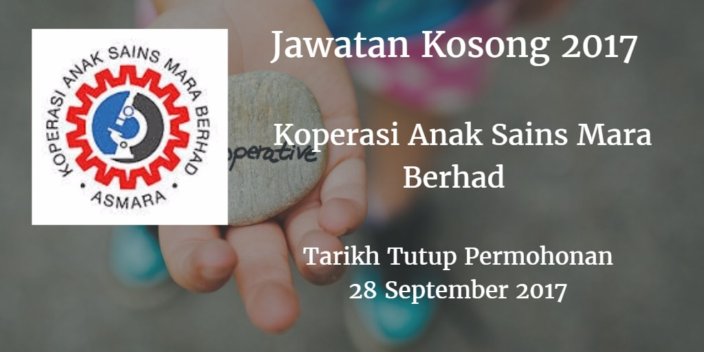 Jawatan Kosong Koperasi Anak Sains Mara Berhad 28 September 2017