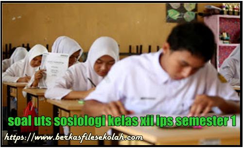 soal uts sosiologi kelas xii ips semester 1 - Berkas File Sekolah