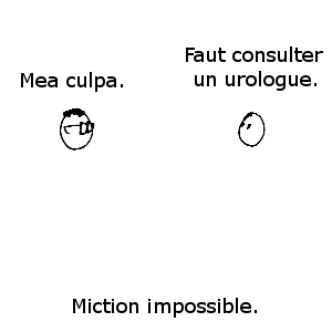 Mea culpa. Faut consulter un urologue. Miction impossible.