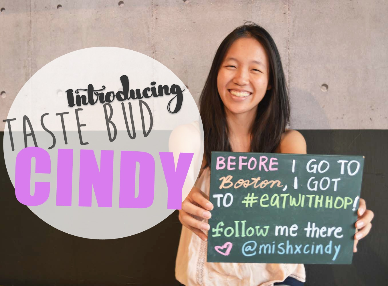 MEET MY TASTE BUD: CINDY
