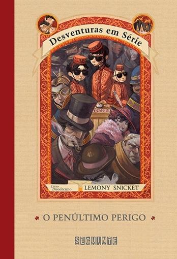 O Penúltimo Perigo - Lemony Snicket