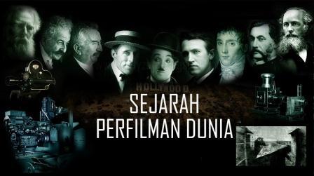 Mempelajari perihal sejarah dan perkembangan film dari masa ke masa Sejarah Film Dunia dan Indonesia Pertama Kali