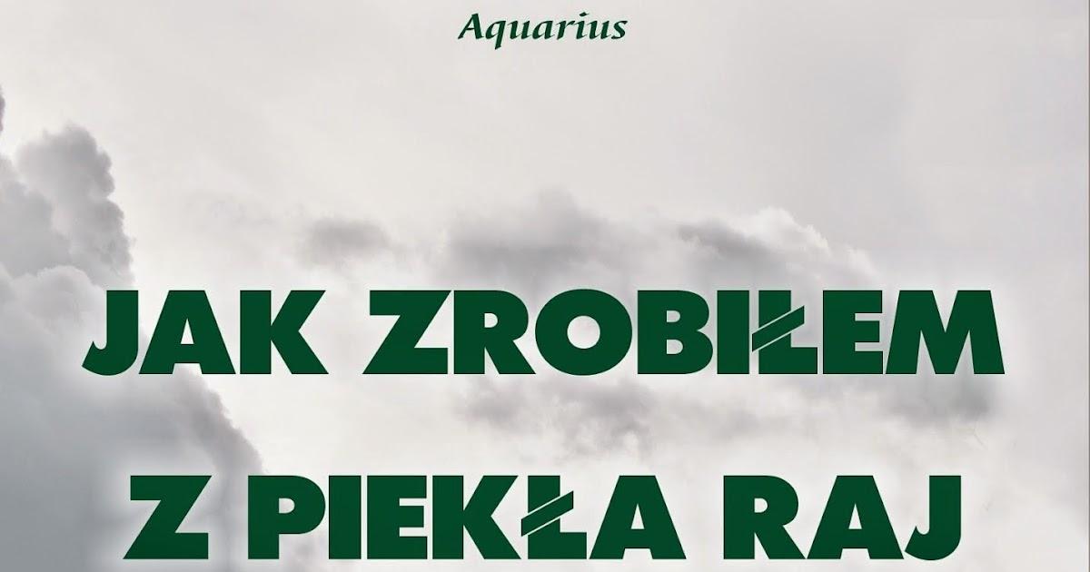 Aquarius Jak Zrobiłem Z Piekła Raj Subiektywnie O Książkach