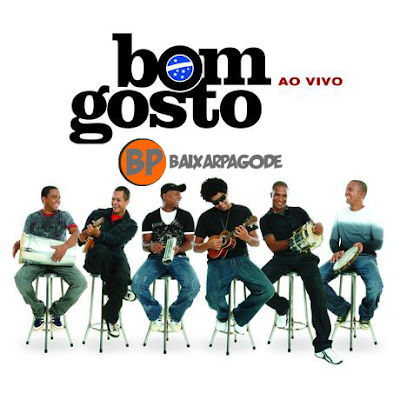 Bom Gosto Ao Vivo (2007) Download