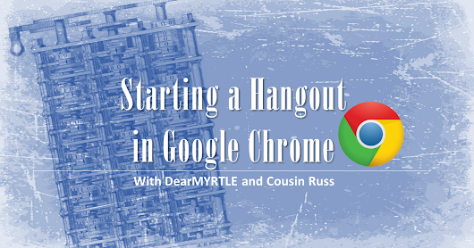 DearMYRTLE's Genealogy Blog: Starting a Google Hangout in Google Chrome