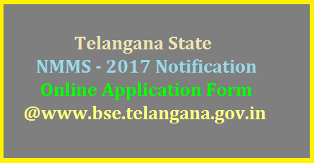 Telangana TS NMMS Notification- 2017 Apply Online @bse.telangana.gov.in  | TS National Mean cum Merit Scholarship Test 2017 Notification released by Director of Government Examination Telangana Hyderabad through its Official Website http://bse.telangana.gov.in | Eligible Criteria Online Application Process Examination Pattern Merit List Results details will be available in the website Schedule for NMMS Notification 2017 important Dates Date of Examination National Mean cum Merit Scholarship Scheme sponsored by Central Govt Online Applicatio are invited for this examination from this Office website Download User Guide to register the application of the candidates Online to pay examination fee online through SBI NTSE National Talent Search Examination 2017 written Test for X class studying students and NMMS Written Test for VIII class studying students will be conducted on the same day same timings telangana-nmms-national-mean-merit-scholarship-scheme-notification-online-application-form