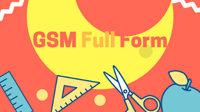 GSM Full Form [What is GSM?]