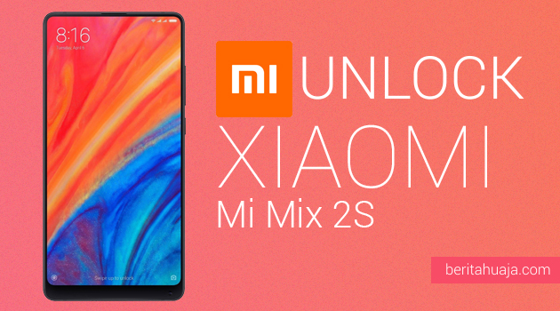 How to Unlock Bootloader Xiaomi Mi Mix 2S