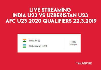 Live Streaming India U23 v Uzbekistan U23 AFC 2020 Qualifiers 22.3.2019