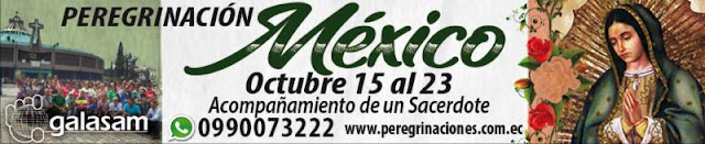 PEREGRINACIÓN A MÉXICO: Del 15 al 23 de octubre del 2018
