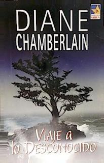 Diane Chamberlain - Viaje A Lo Desconocido