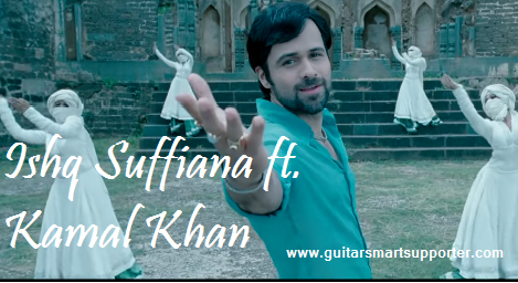 Ishq Suffiana ft. Kamal Khan | Dirty Picture| Song Guitar Chords With Lyrics