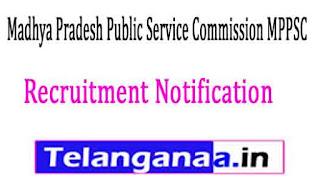 Madhya Pradesh Public Service Commission MPPSC Recruitment Notification 2017