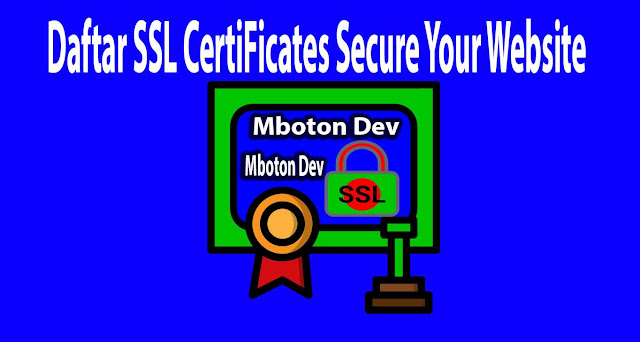 https://www.mboton.net/2019/03/daftar-ssl-certificates-secure-your-website.html