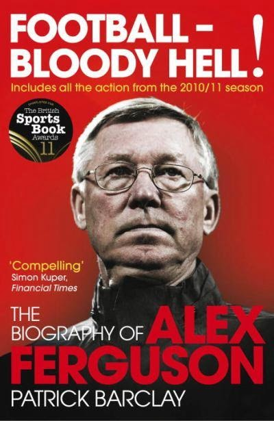 eBoook Football – Bloody Hell! The Biography of Alex Ferguson - Patrick Barclay