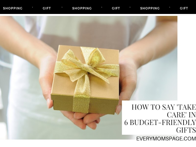 How To Say 'Take Care' in 6 Budget-Friendly Gifts