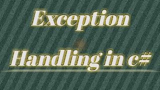Exception handling in C Sharp
