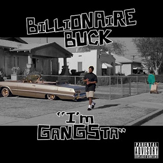 New Music: Billionaire Buck – ​I'm Gangster