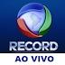 Assistir Rede Record Ao Vivo pela Internet 24 Horas Grátis