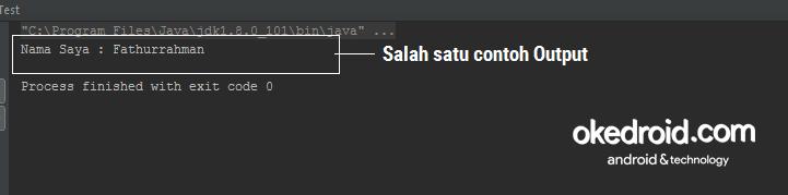 Salah satu contoh Output ,saat program di eksekusi Java